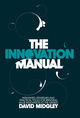 The Innovation Manual: Integrated Strategies and Practical Tools for Bringing Value Innovation to the Market (0470724536) cover image