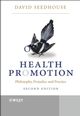 Health Promotion: Philosophy, Prejudice and Practice, 2nd Edition (0470847336) cover image