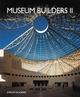 Museum Builders II (0470849436) cover image
