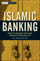 Islamic Banking: How to Manage Risk and Improve Profitability (0470880236) cover image