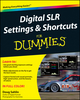 Digital SLR Settings and Shortcuts For Dummies (0470917636) cover image