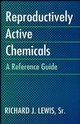Reproductively Active Chemicals: A Reference Guide (0471289736) cover image