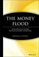 The Money Flood: How Pension Funds Revolutionized Investing (0471384836) cover image