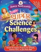 Janice VanCleave's Super Science Challenges: Hands-On Inquiry Projects for Schools, Science Fairs, or Just Plain Fun!  (0471471836) cover image