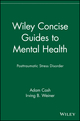 Wiley Concise Guides to Mental Health: Posttraumatic Stress Disorder (0471705136) cover image