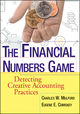 The Financial Numbers Game: Detecting Creative Accounting Practices (0471770736) cover image