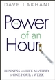 Power of An Hour: Business and Life Mastery in One Hour A Week (0471780936) cover image
