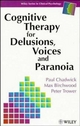 Cognitive Therapy for Delusions, Voices and Paranoia (0471961736) cover image