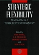 Strategic Flexibility: Managing in a Turbulent Environment (0471984736) cover image