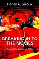 Breaking in to the Movies: Film and the Culture of Politics (0631226036) cover image