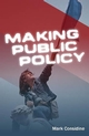 Making Public Policy: Institutions, Actors, Strategies (0745627536) cover image