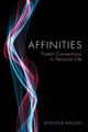 Affinities: Potent Connections in Personal Life (0745664636) cover image