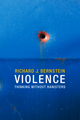 Violence: Thinking without Banisters (0745670636) cover image