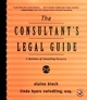 The Consultant's Legal Guide: A Business of Consulting Resource (0787947636) cover image