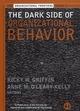 The Dark Side of Organizational Behavior