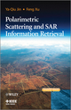 Polarimetric Scattering and SAR Information Retrieval (1118188136) cover image