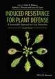 Induced Resistance for Plant Defense: A Sustainable Approach to Crop Protection (1118371836) cover image
