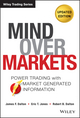 Mind Over Markets: Power Trading with Market Generated Information, Updated Edition (1118531736) cover image