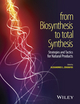 From Biosynthesis to Total Synthesis: Strategies and Tactics for Natural Products (1118751736) cover image