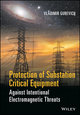 Protection of Substation Critical Equipment Against Intentional Electromagnetic Threats (1119271436) cover image