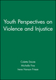 Youth Perspectives on Violence and Injustice (1405112336) cover image