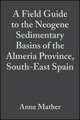 A Field Guide to the Neogene Sedimentary Basins of the Almeria Province, South-East Spain (1444303236) cover image