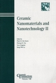Ceramic Nanomaterials and Nanotechnology II: Proceedings of the symposium held at the 105th Annual Meeting of The American Ceramic Society, April 27-30, in Nashville, Tennessee, Ceramic Transactions, Volume 148 (1574982036) cover image