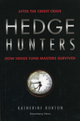 Hedge Hunters: After the Credit Crisis, How Hedge Fund Masters Survived, 2nd Edition (1576603636) cover image