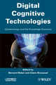 Digital Cognitive Technologies: Epistemology and Knowledge Society  (1848210736) cover image