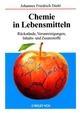 Chemie in Lebensmitteln: Rückstände, Verunreinigungen, Inhalts- und Zusatzstoffe (3527302336) cover image