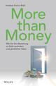 More than Money: Wie Sie Ihre Beziehung zu Geld verändern und glücklicher leben (3527814736) cover image
