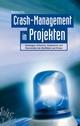 Crash-Management in Projekten: Vorbeugen, Erkennen, Analysieren und Überwinden von Konflikten und Krisen (3895786136) cover image