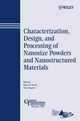 Characterization, Design, and Processing of Nanosize Powders and Nanostructured Materials: Ceramic Transactions, Volume 190 (0470080337) cover image
