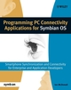 Programming PC Connectivity Applications for Symbian OS: Smartphone Synchronization and Connectivity for Enterprise and Application Developers (0470090537) cover image