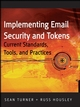 Implementing Email and Security Tokens: Current Standards, Tools, and Practices (0470254637) cover image