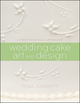 Wedding Cake Art and Design: A Professional Approach (0470381337) cover image