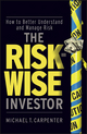The Risk-Wise Investor: How to Better Understand and Manage Risk  (0470478837) cover image
