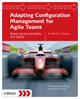 Adapting Configuration Management for Agile Teams: Balancing Sustainability and Speed (0470746637) cover image