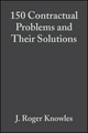 150 Contractual Problems and Their Solutions, 2nd Edition (0470759437) cover image