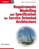 Requirements Modelling and Specification for Service Oriented Architecture (0470775637) cover image