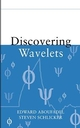 Discovering Wavelets (0471331937) cover image