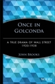 Once in Golconda: A True Drama of Wall Street 1920-1938 (0471357537) cover image