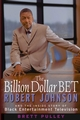 The Billion Dollar BET: Robert Johnson and the Inside Story of Black Entertainment Television (0471423637) cover image