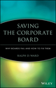 Saving the Corporate Board: Why Boards Fail and How to Fix Them (0471433837) cover image