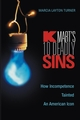 Kmart's Ten Deadly Sins: How Incompetence Tainted an American Icon  (0471435937) cover image