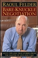 Bare-Knuckle Negotiation: Savvy Tips and True Stories from the Master of Give-and-Take (0471463337) cover image