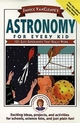 Janice VanCleave's Astronomy for Every Kid: 101 Easy Experiments that Really Work (0471535737) cover image