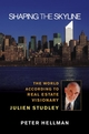 Shaping the Skyline: The World According to Real Estate Visionary Julien Studley (0471683337) cover image