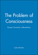 The Problem of Consciousness: Essays Towards a Resolution (0631188037) cover image