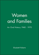 Women and Families: An Oral History 1940 - 1970 (0631196137) cover image